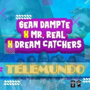 Sean Dampte - Telemundo Ft. Mr Real & Dream Catchers